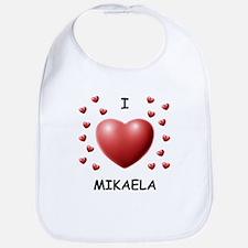 I Love Mikaela - Bib