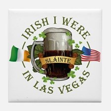 Irish I Were In Las Vegas Tile Coaster