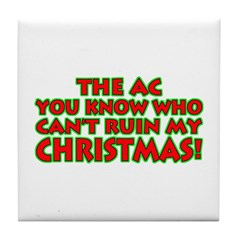 Can't Ruin my Christmas Tile Coaster