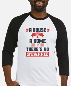 A House Isnt A Home If Theres No Staffie Baseball