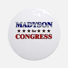 MADYSON for congress Ornament (Round)
