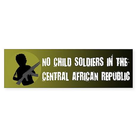 No Child Soldiers In Central Africa Bumper Sticker