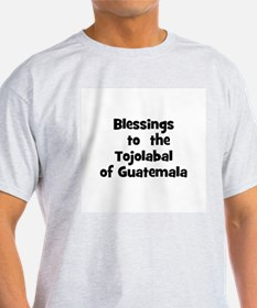 Blessings  to  the  Tojolabal T-Shirt