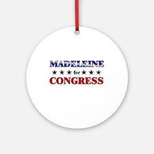 MADELEINE for congress Ornament (Round)