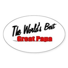 """""""The World's Best Great Papa"""" Oval Decal"""