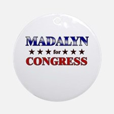 MADALYN for congress Ornament (Round)