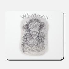 """""""Whatever"""" Monkey Mousepad"""