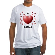 I Love Raina - Shirt