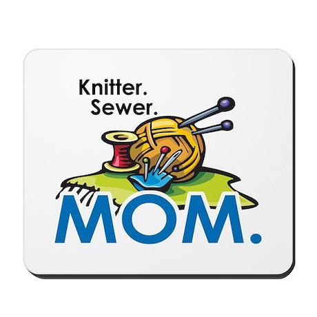 Knitter. Sewer. MOM. Mousepad