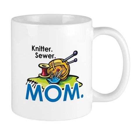 Knitter. Sewer. MOM. Mug