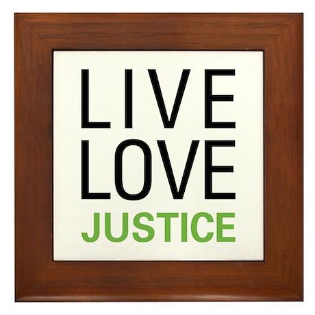 Live Love Justice Framed Tile