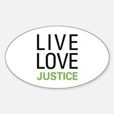 Live Love Justice Oval Decal