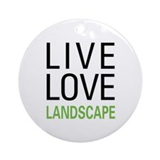 Live Love Landscape Ornament (Round)