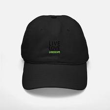 Live Love Landscape Baseball Hat