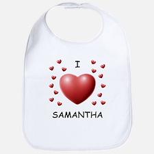 I Love Samantha - Bib