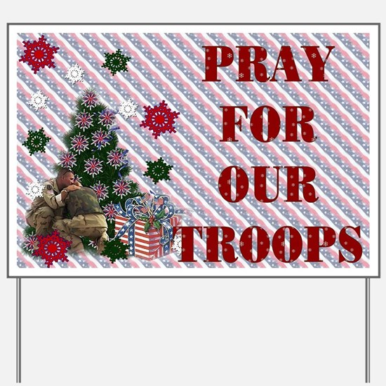 Pray for Our troops Yard Sign