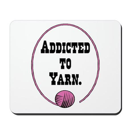 Addicted To Yarn Mousepad