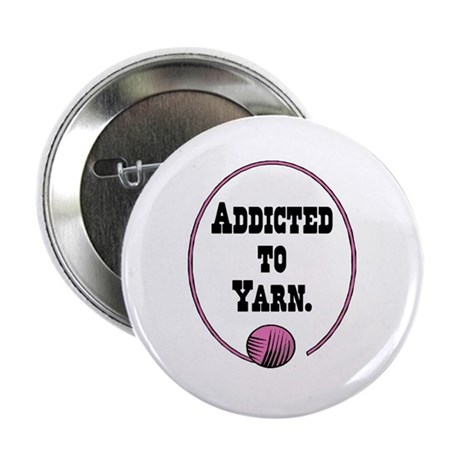 """Addicted To Yarn 2.25"""" Button"""