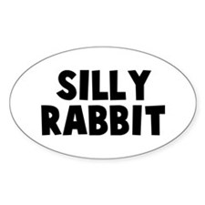 Silly Rabbit Oval Decal