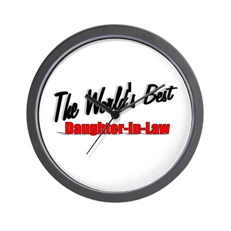 """""""The World's Best Daughter-In-Law"""" Wall Clock"""