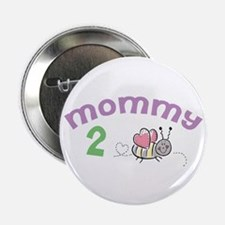 """Mommy 2 Bee ! 2.25"""" Button"""