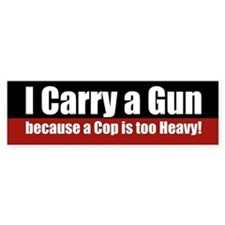 I carry a GUN Bumper Bumper Sticker
