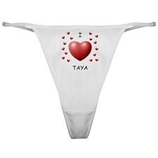 I Love Taya - Classic Thong