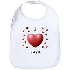 I Love Taya - Bib