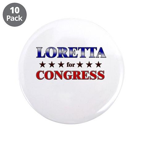 "LORETTA for congress 3.5"" Button (10 pack)"