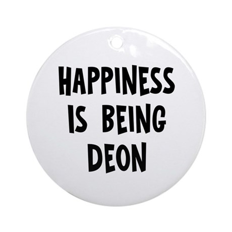 Happiness is being Deon Ornament (Round)