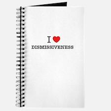 I Love DISMISSIVENESS Journal