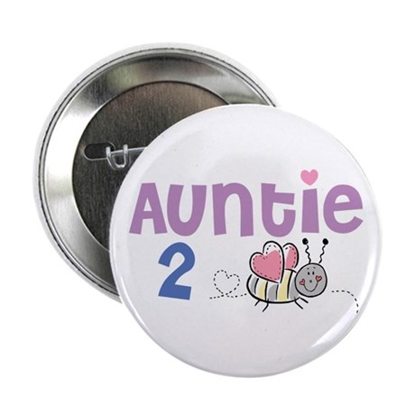 "Auntie 2 Bee 2.25"" Button"