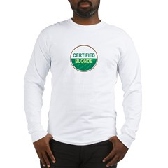 CERTIFIED BLONDE Long Sleeve T-Shirt