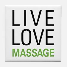 Live Love Massage Tile Coaster