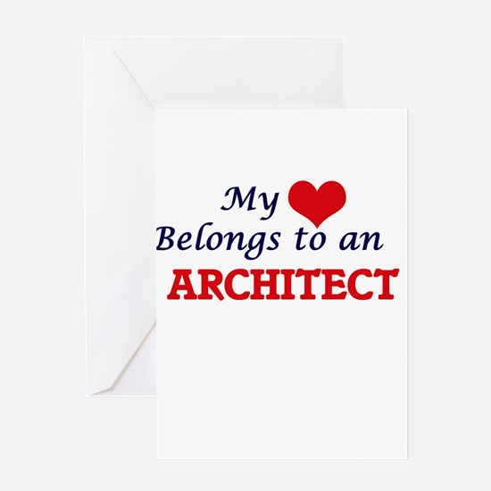 My Heart Belongs to an Architect Greeting Cards