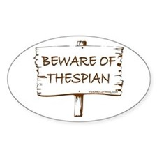 Beware of Thespian Oval Decal