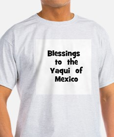 Blessings  to  the  Yaqui  of T-Shirt