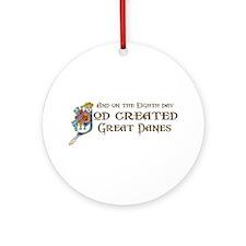 God Created Danes Ornament (Round)