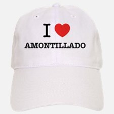I Love AMONTILLADO Baseball Baseball Cap