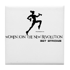 WOMEN JOIN THE NEW REVOLUTION-GET STRONG Tile Coas