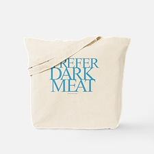 Dark Meat Tote Bag