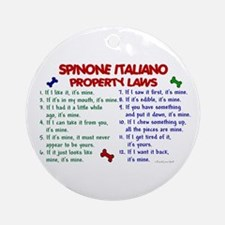 Spinone Italiano Property Laws 2 Ornament (Round)