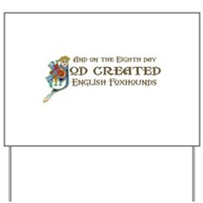 God Created Foxhounds Yard Sign