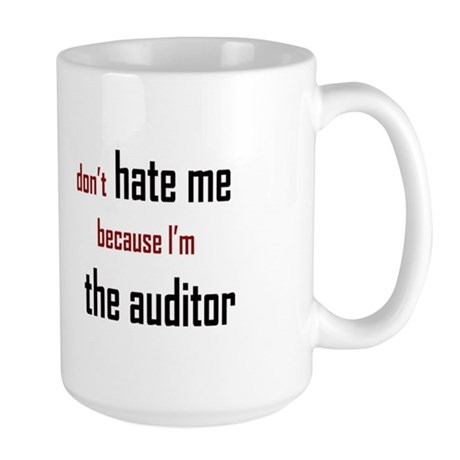 Don't Hate the Auditor - Large Mug