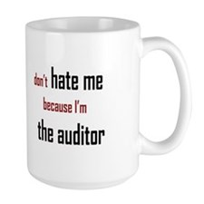 Don't Hate the Auditor - Mug