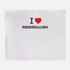 I Love REINSTALLING Throw Blanket