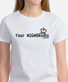 """Women's Tees: """"Your HIGHERness"""""""