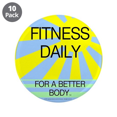 """Fitness Daily 3.5"""" Button (10 pack)"""