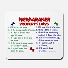 Weimaraner Property Laws 2 Mousepad