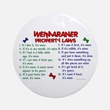 Weimaraner Property Laws 2 Ornament (Round)